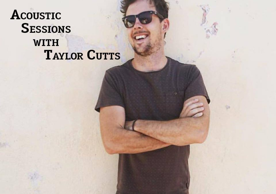Thursday Night Acoustic Sessions with Taylor Cutts